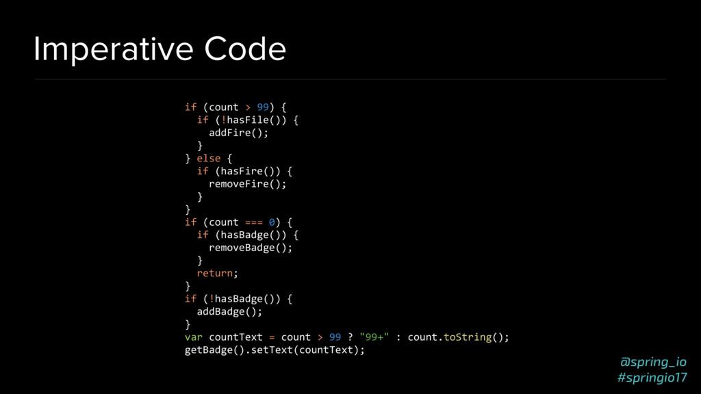 @spring_io #springio17 Imperative Code if (coun...