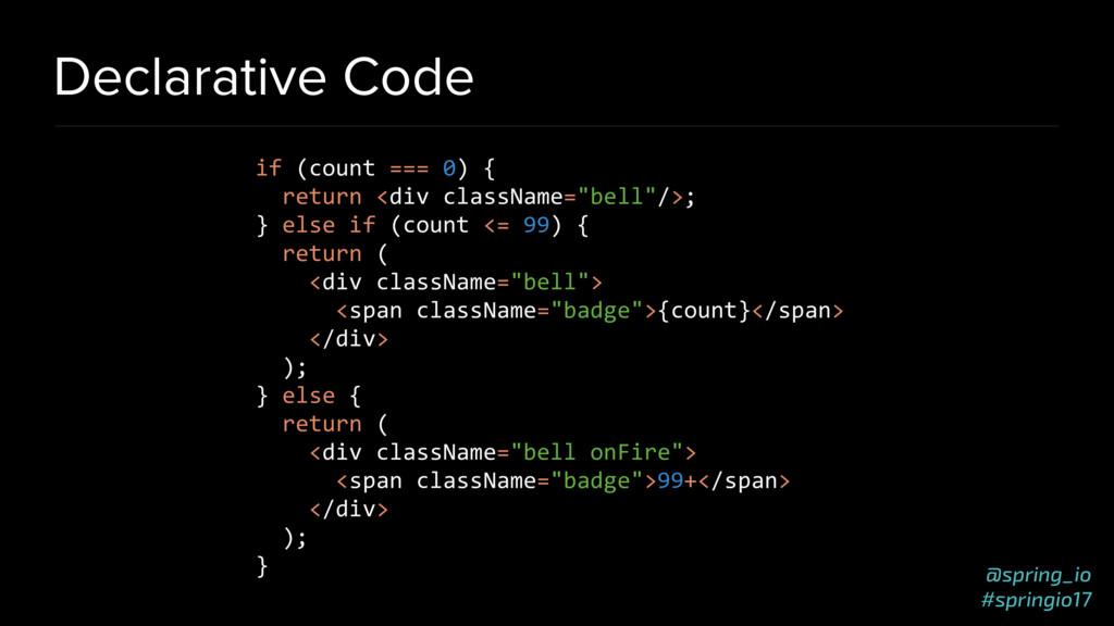 @spring_io #springio17 Declarative Code if (cou...