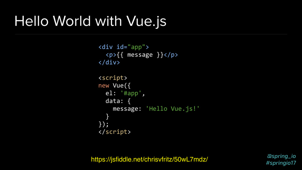 @spring_io #springio17 Hello World with Vue.js ...