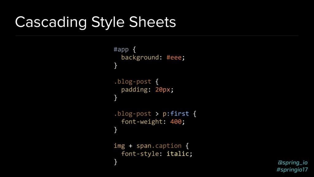 @spring_io #springio17 Cascading Style Sheets #...