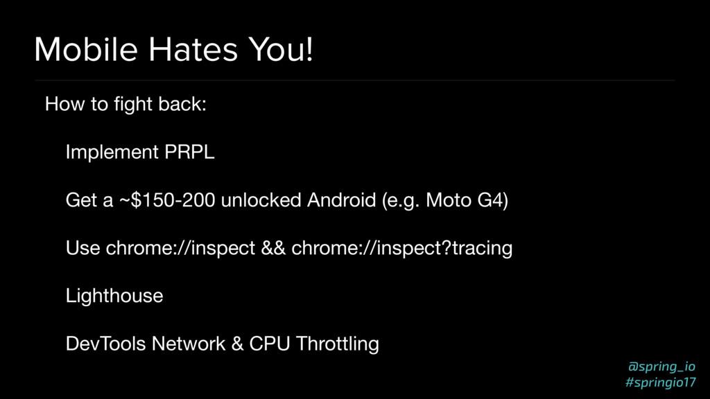 @spring_io #springio17 Mobile Hates You! How to...