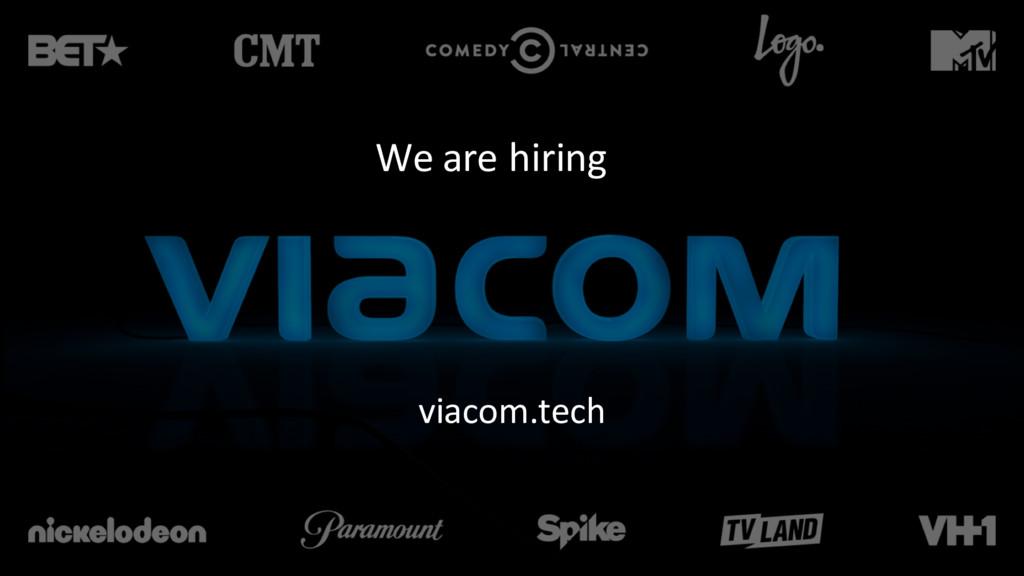 viacom.tech We are hiring