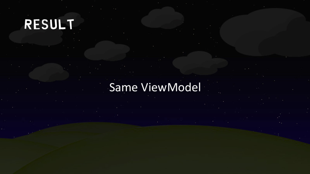 result Same ViewModel