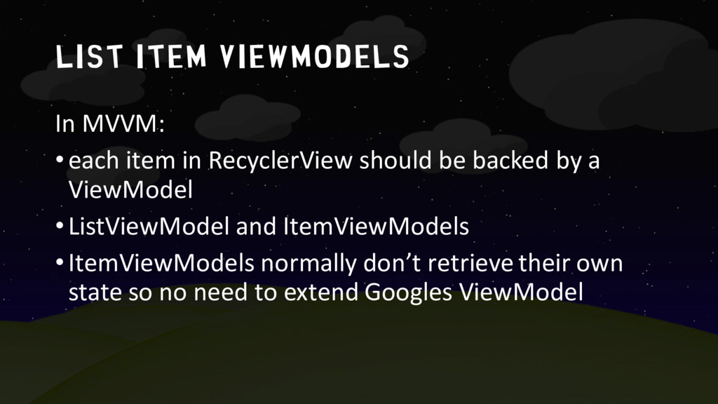 list item ViewModels In MVVM: •each item in Rec...