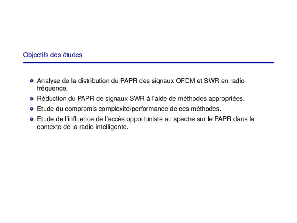 Objectifs des études Analyse de la distribution...