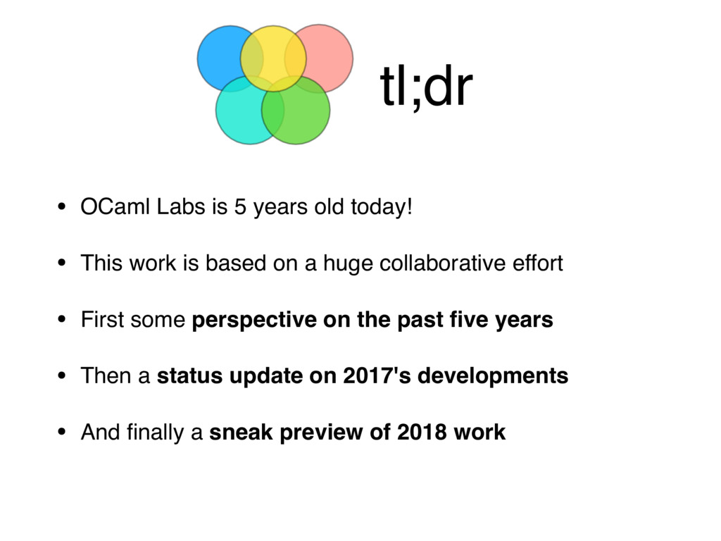 tl;dr • OCaml Labs is 5 years old today! • This...