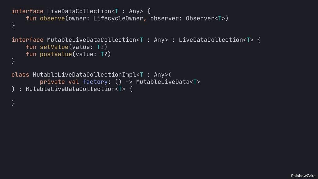 RainbowCake class MutableLiveDataCollectionImpl...