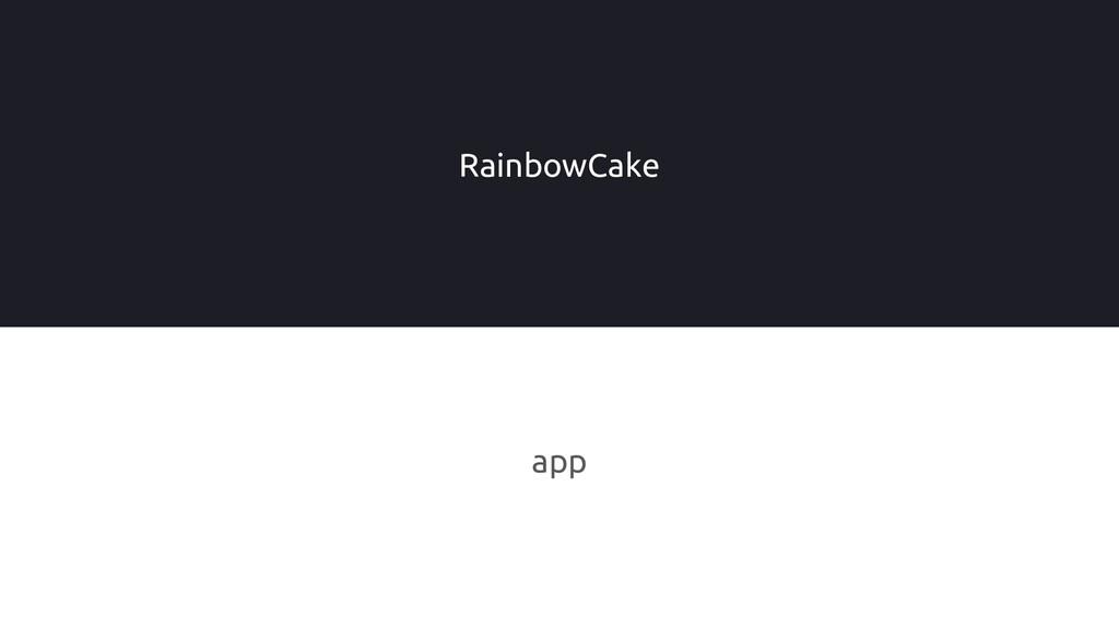 app RainbowCake