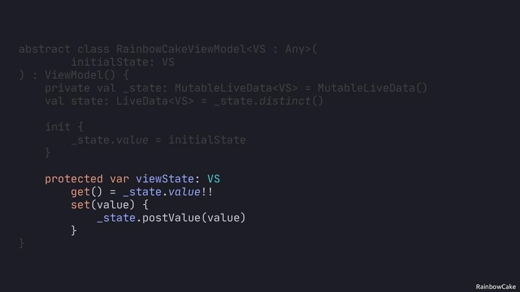 RainbowCake protected var viewState: VS get() =...