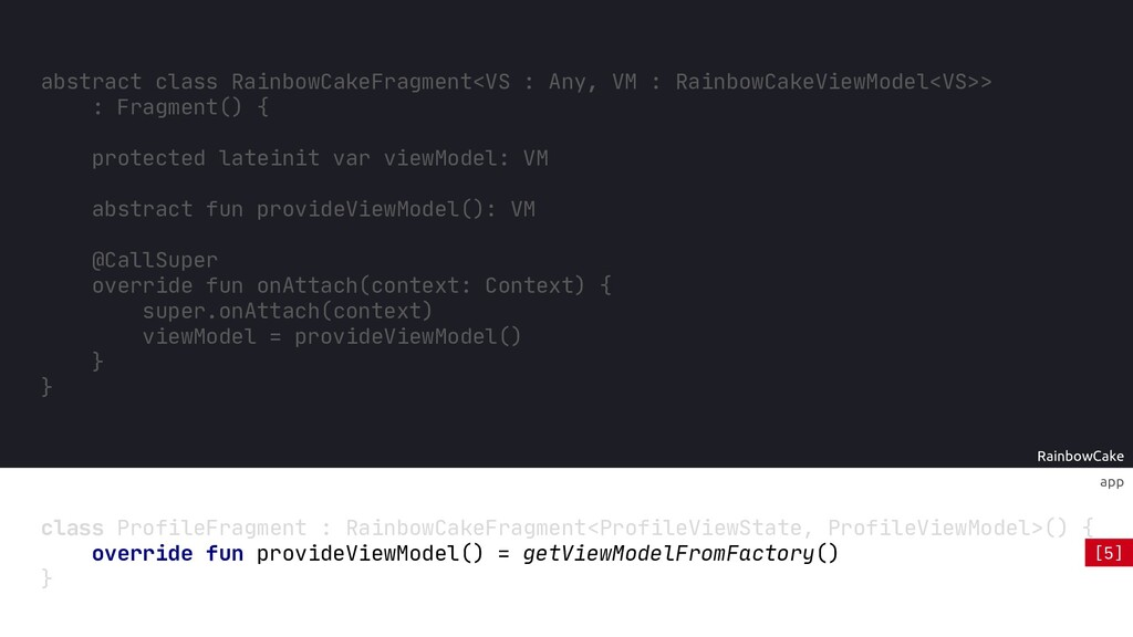 RainbowCake app class ProfileFragment : Rainbow...