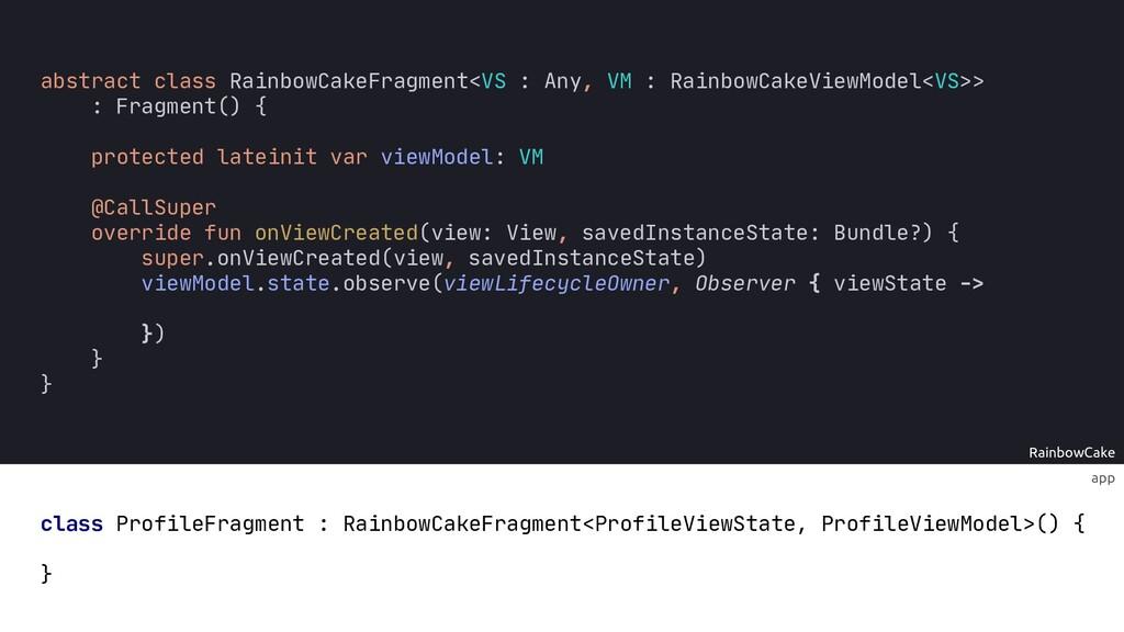 RainbowCake @CallSuper override fun onViewCreat...