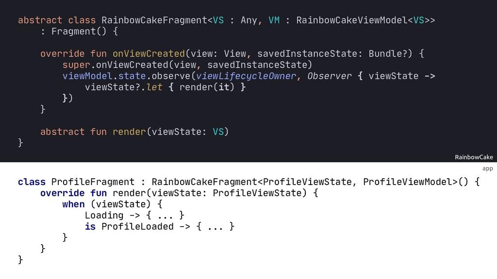 app RainbowCake override fun render(viewState: ...