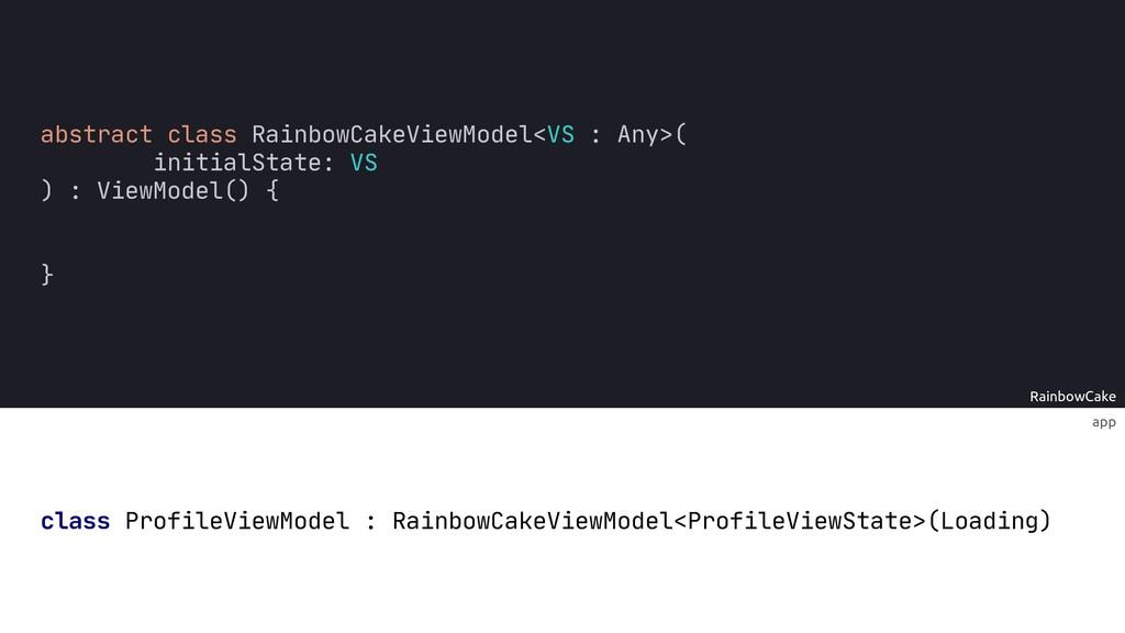 RainbowCake app abstract class RainbowCakeViewM...
