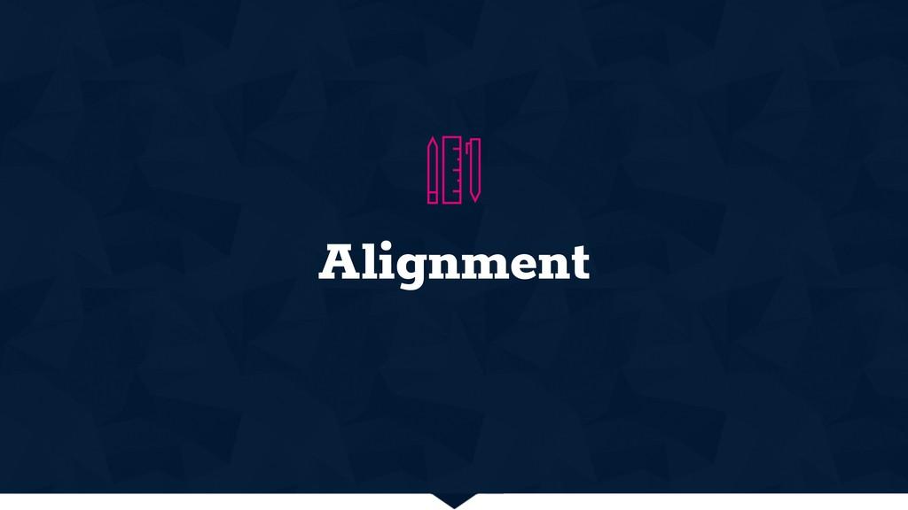 Alignment @