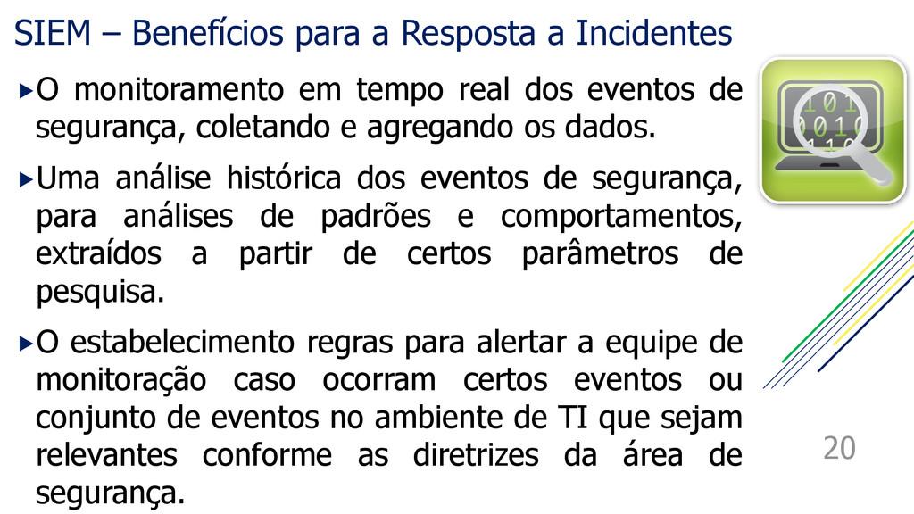 SIEM – Benefícios para a Resposta a Incidentes ...