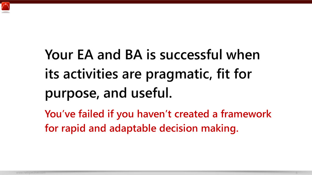 www.netspective.com 8 Your EA and BA is success...