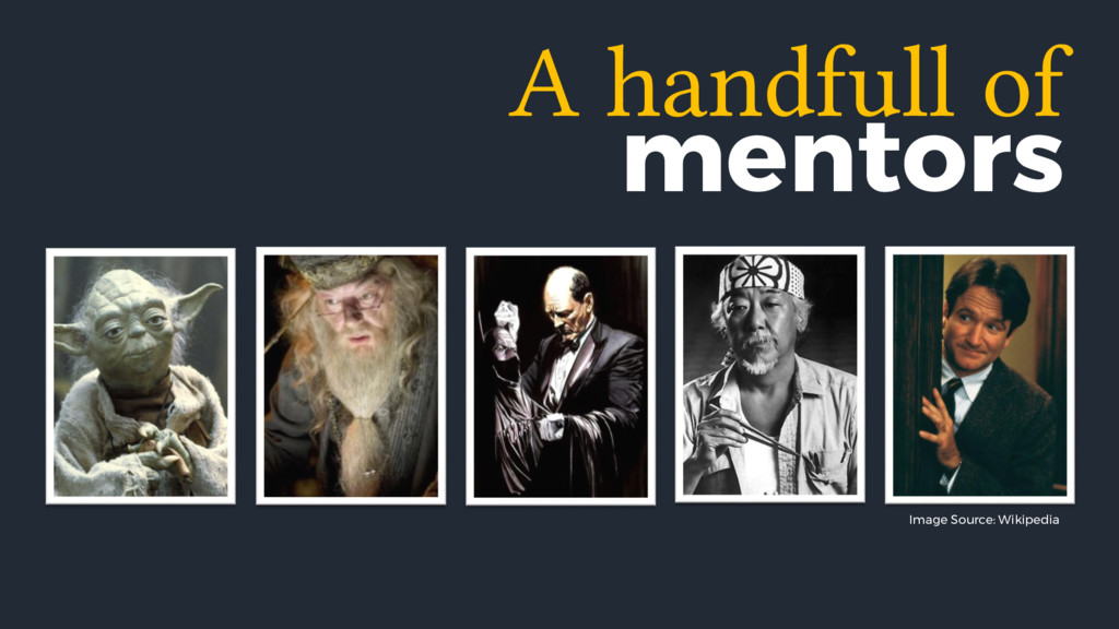 A handfull of mentors Image Source: Wikipedia