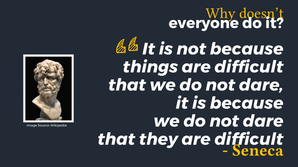 It is not because things are difficult that we ...