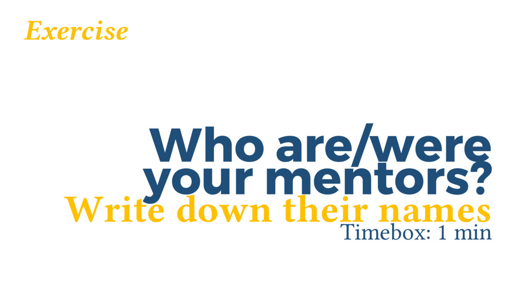 Who are/were Timebox: 1 min your mentors? Exerc...
