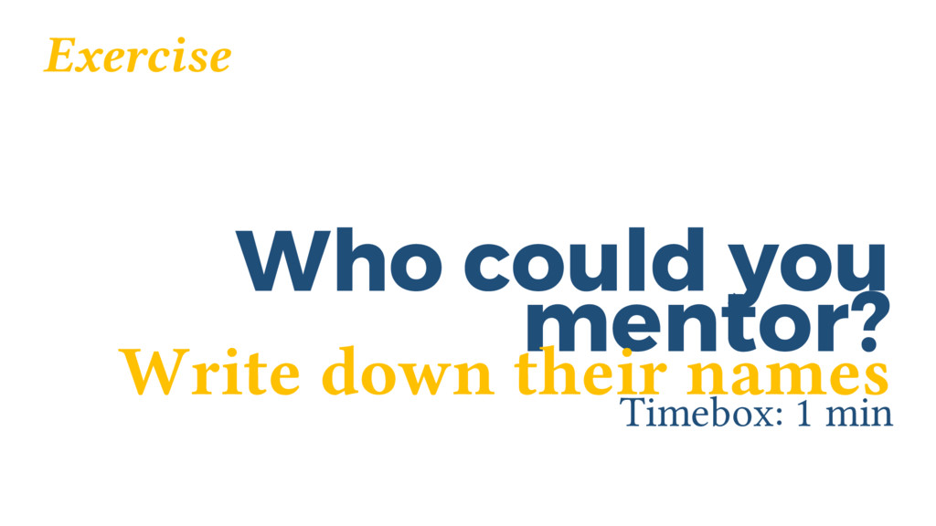 Who could you Timebox: 1 min mentor? Exercise W...