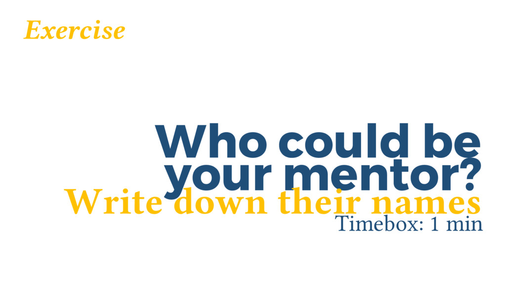 Who could be Timebox: 1 min your mentor? Exerci...