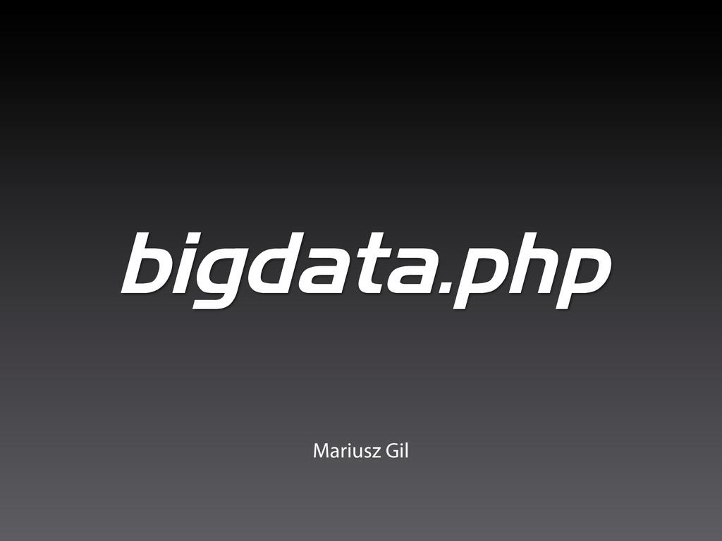 bigdata.php Mariusz Gil