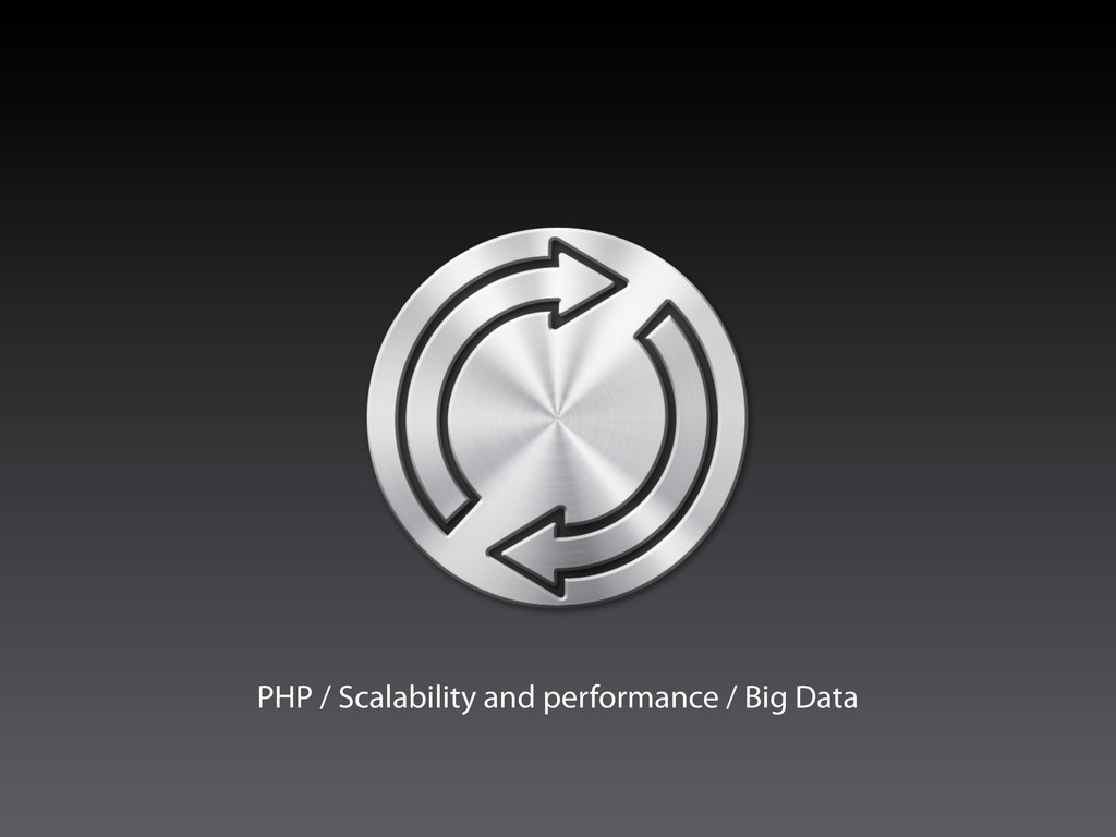 PHP / Scalability and performance / Big Data