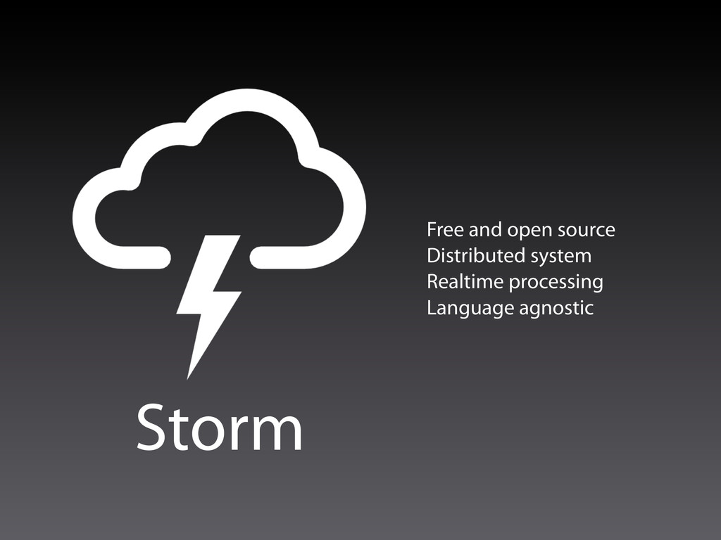 Storm Free and open source Distributed system R...
