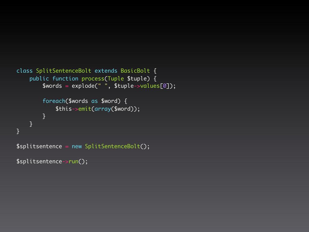 class SplitSentenceBolt extends BasicBolt { pub...