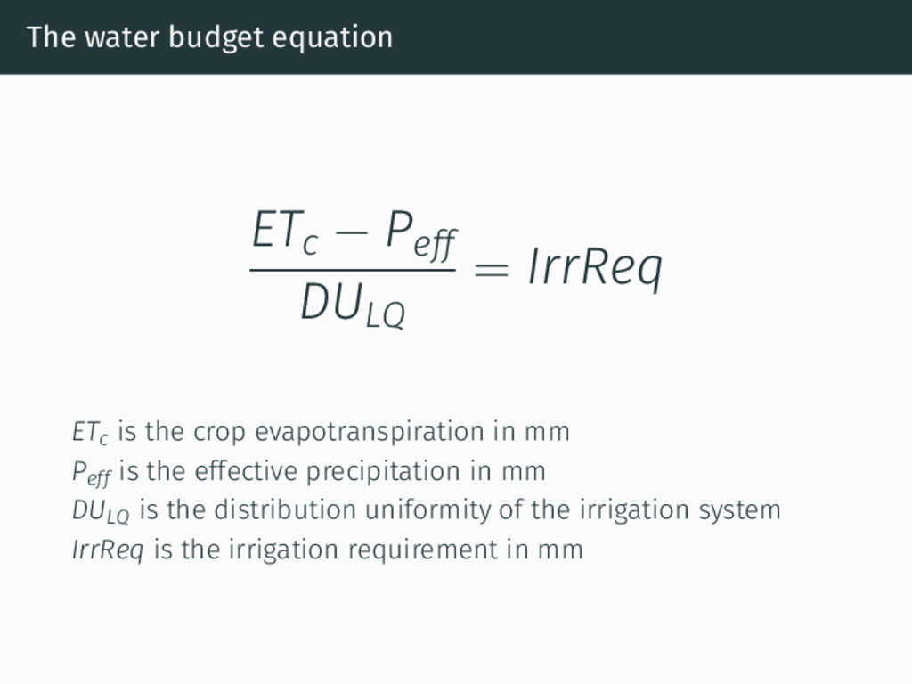 The water budget equation ETc − Peff DULQ = Irr...