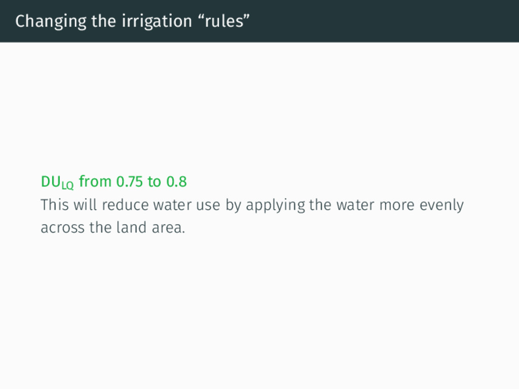 """Changing the irrigation """"rules"""" DULQ from 0.75 ..."""