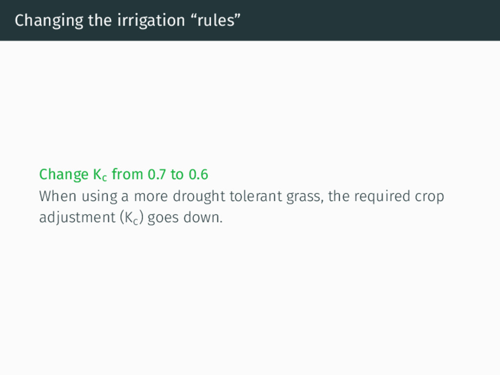 """Changing the irrigation """"rules"""" Change Kc from ..."""