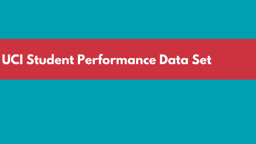 UCI Student Performance Data Set