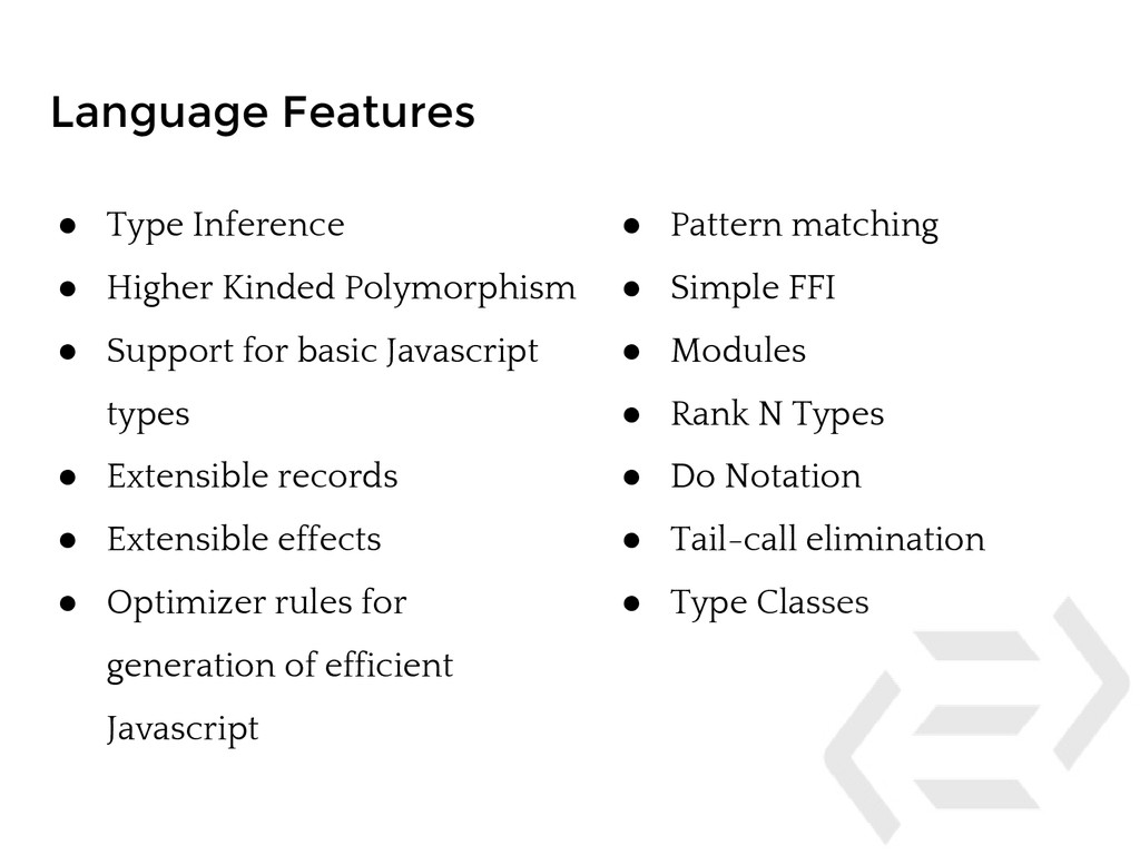 Language Features ● Type Inference ● Higher Kin...