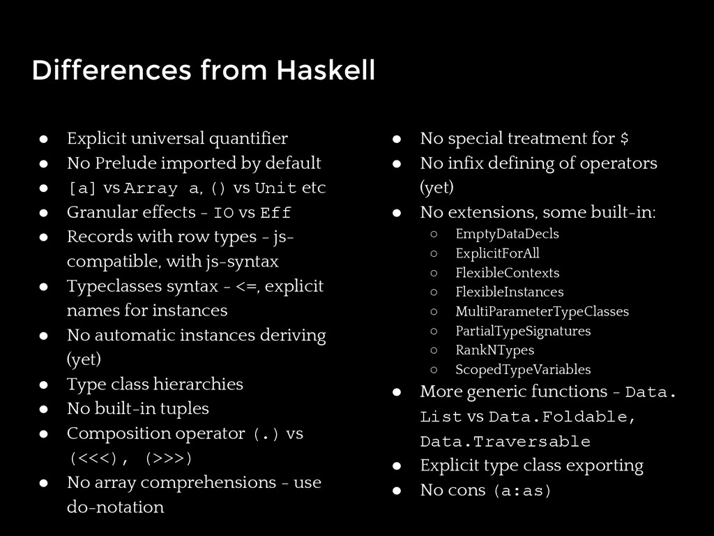 Differences from Haskell ● Explicit universal q...