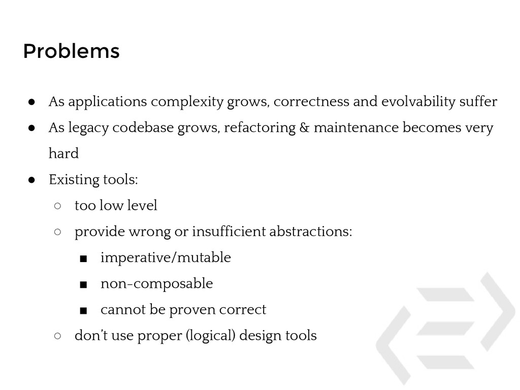 Problems ● As applications complexity grows, co...