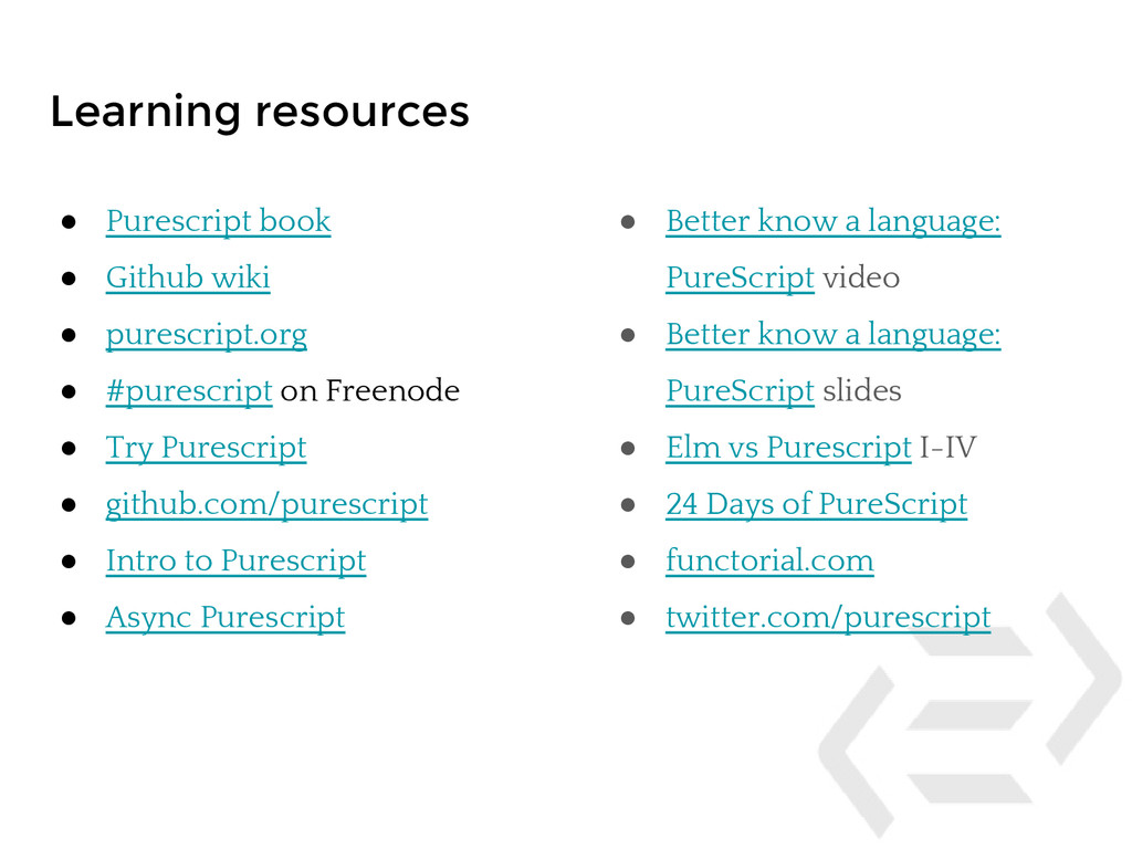 Learning resources ● Purescript book ● Github w...