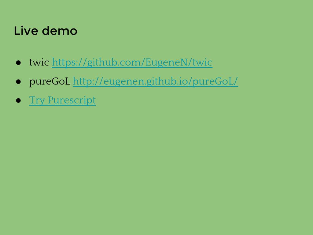 Live demo ● twic https://github.com/EugeneN/twi...