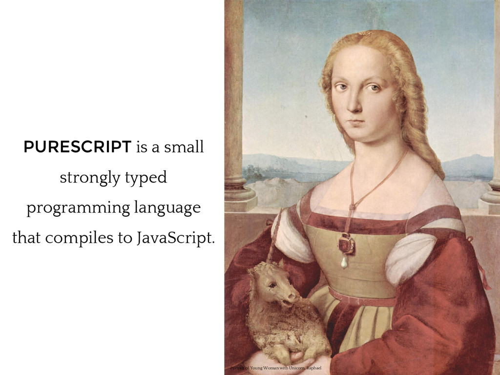 PURESCRIPT is a small strongly typed programmin...