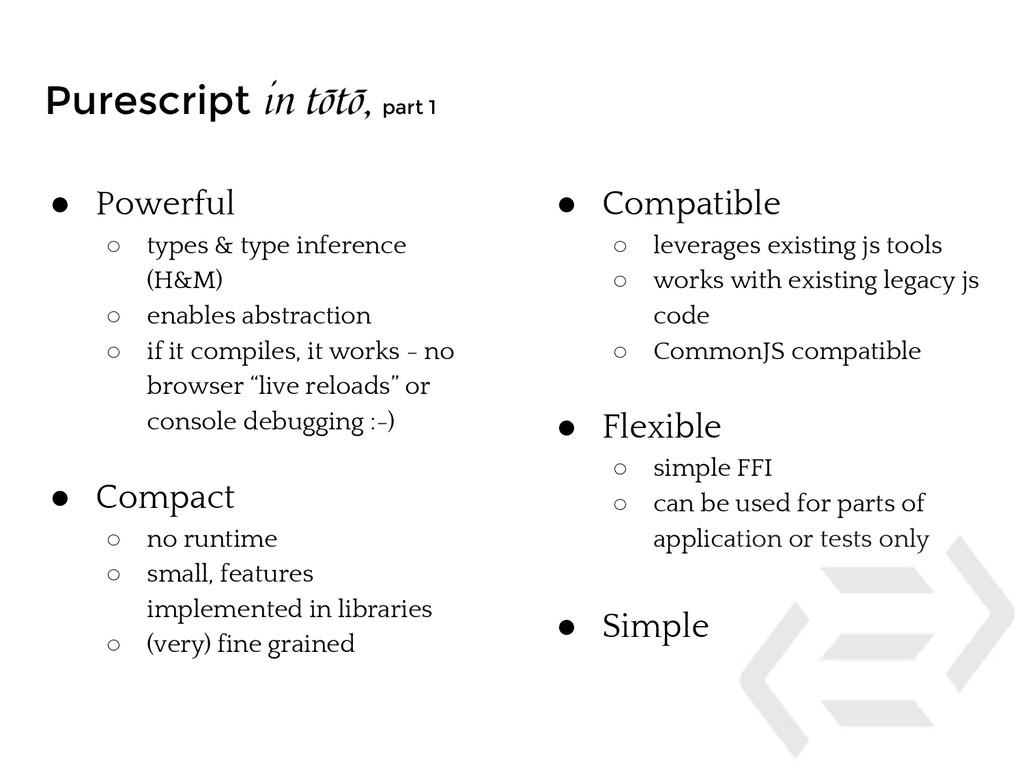 Purescript in tōtō, part 1 ● Powerful ○ types &...