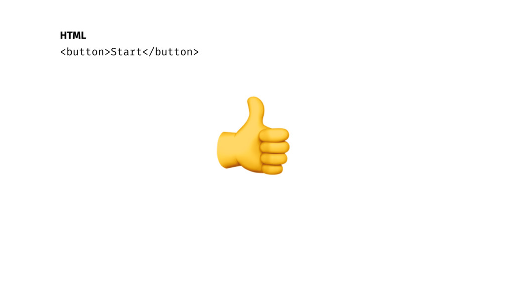 HTML <button>Start</button>