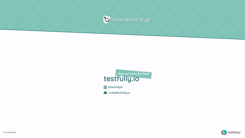 testfully.io Shameless Plug! Icons by fl aticon...
