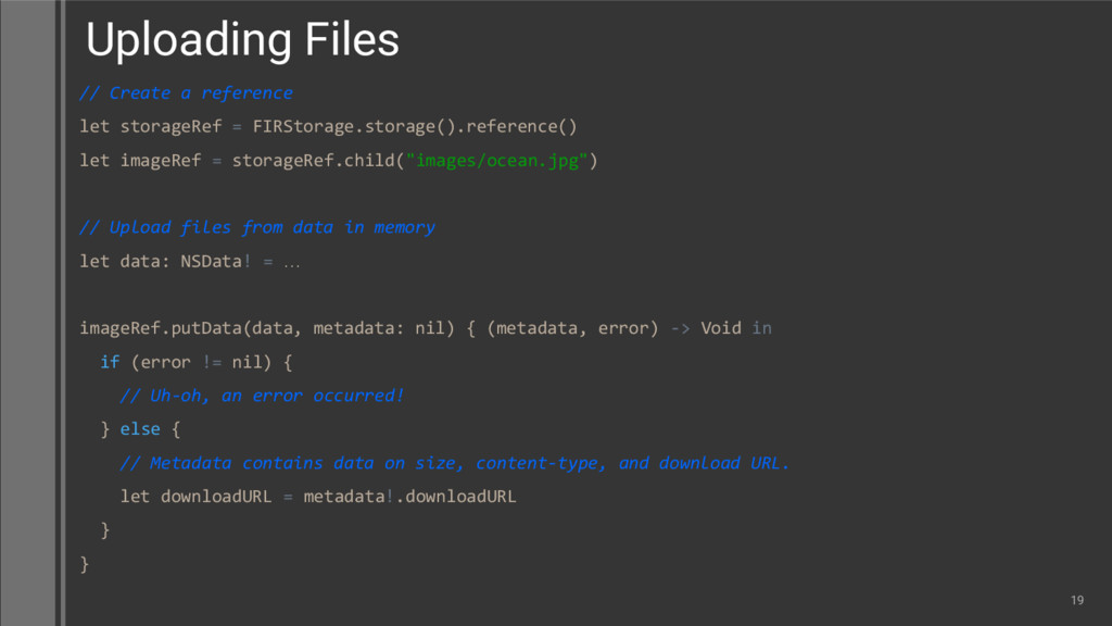 // Create a reference let storageRef = FIRStora...