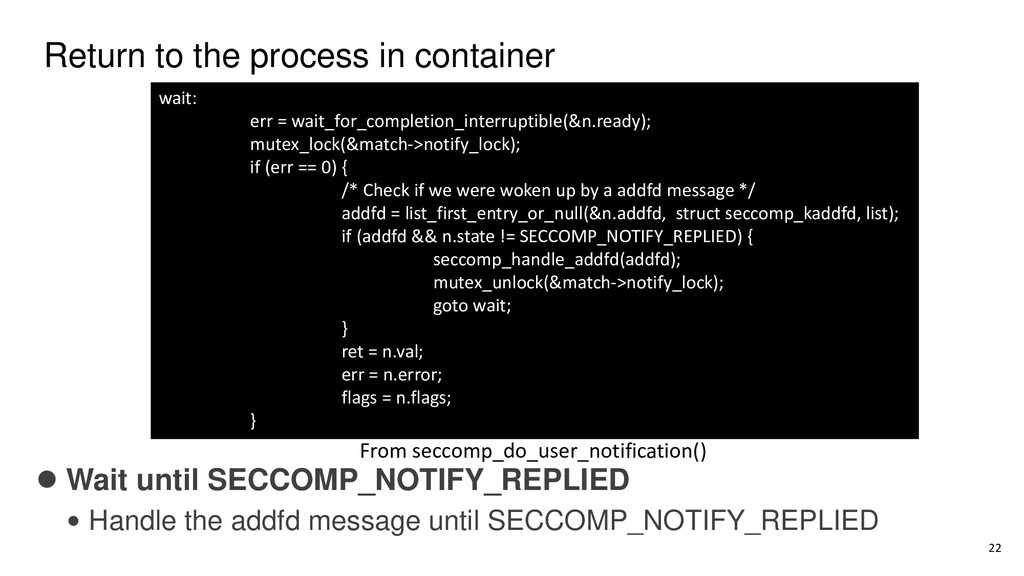Return to the process in container ⚫ Wait until...