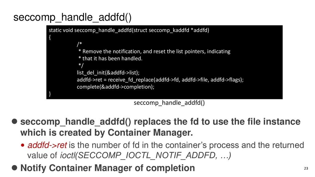 seccomp_handle_addfd() ⚫ seccomp_handle_addfd()...