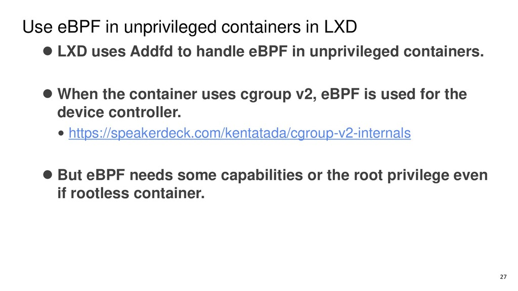 Use eBPF in unprivileged containers in LXD 27 ⚫...