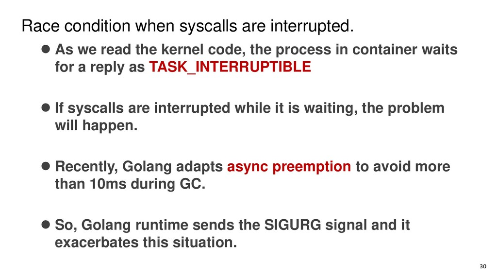 Race condition when syscalls are interrupted. 3...