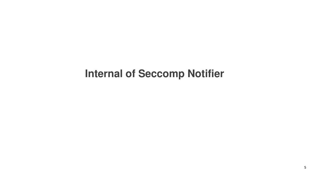 Internal of Seccomp Notifier 5