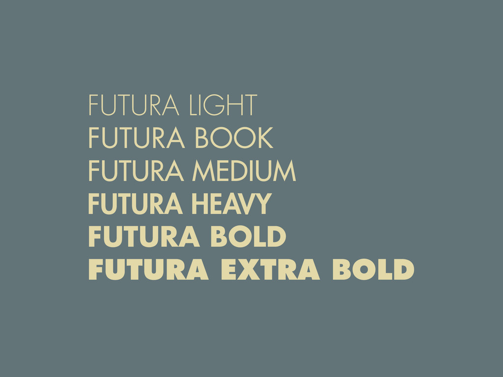 FUTURA LIGHT FUTURA BOOK FUTURA MEDIUM FUTURA H...