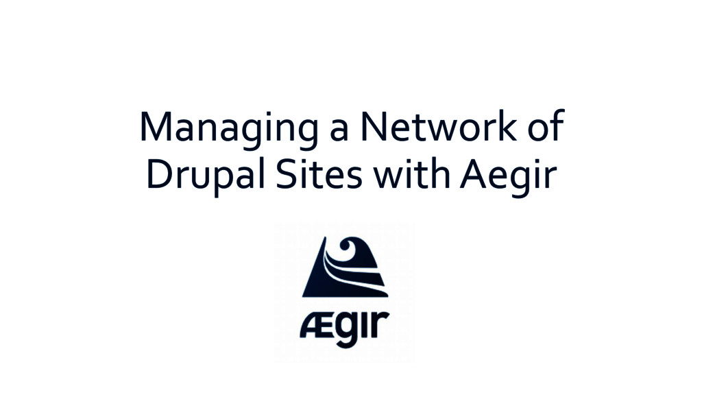 Managing a Network of Drupal Sites with Aegir